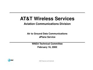 AT&T Wireless Services Aviation Communications Division Air to Ground Data Communications