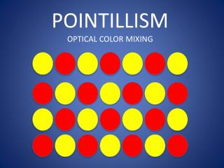 POINTILLISM OPTICAL COLOR MIXING