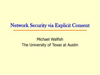 Network Security via Explicit Consent