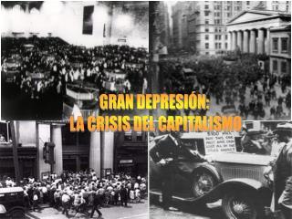 GRAN DEPRESIÓN:  LA CRISIS DEL CAPITALISMO