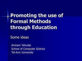 Promoting the use of Formal Methods through Education