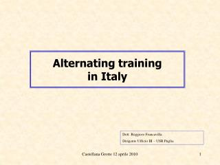 Alternating training in Italy
