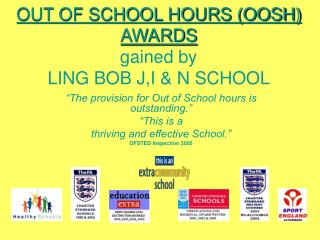 OUT OF SCHOOL HOURS (OOSH) AWARDS gained by LING BOB J,I & N SCHOOL