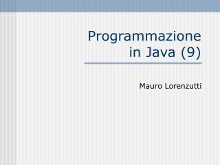 Programmazione in Java (9)