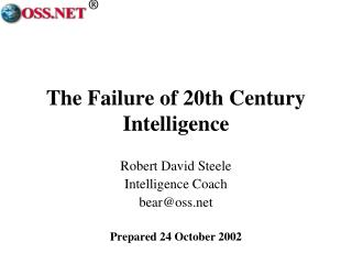 The Failure of 20th Century Intelligence