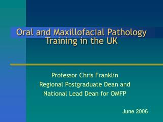 Oral and Maxillofacial Pathology Training in the UK