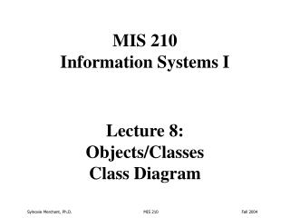 Lecture 8: Objects/Classes Class Diagram