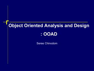 Object Oriented Analysis and Design : OOAD