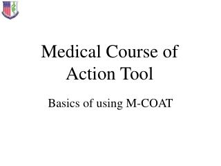 Medical Course of  Action Tool