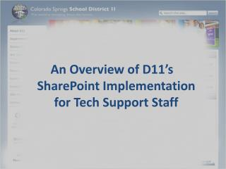 An Overview of D11's SharePoint Implementation for Tech Support Staff