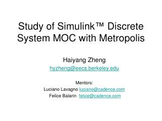 Study of Simulink ™  Discrete System MOC with Metropolis