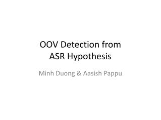 OOV Detection from  ASR Hypothesis