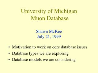 University of Michigan  Muon Database Shawn McKee July 21, 1999