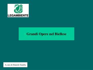 Grandi Opere nel Biellese