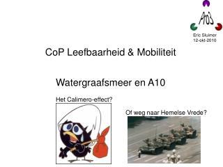 Watergraafsmeer en A10 Het Calimero-effect?