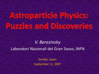 Astroparticle Physics: Puzzles and Discoveries