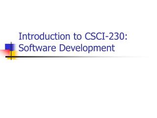 Introduction to CSCI-230: Software Development