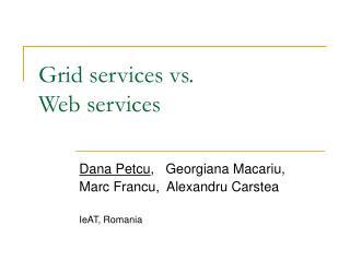Grid services vs.  Web services