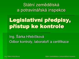 Legislativn� p?edpisy, p?�stup ke kontrole