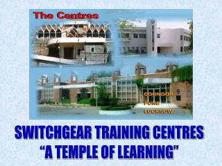 "SWITCHGEAR TRAINING CENTRES ""A TEMPLE OF LEARNING"""