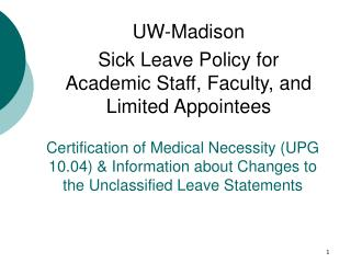 Certification of Medical Necessity UPG 10.04  Information about Changes to the Unclassified Leave Statements