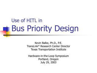 Use of HITL in  Bus Priority Design