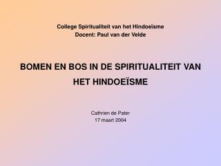 BOMEN EN BOS IN DE SPIRITUALITEIT VAN HET HINDOE Ï SME