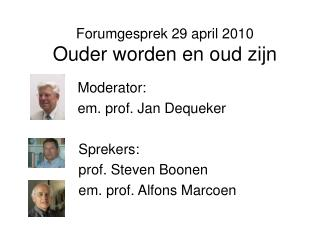 Forumgesprek 29 april 2010 Ouder worden en oud zijn
