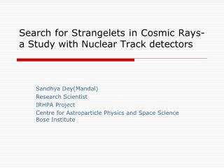 Search for Strangelets in Cosmic Rays-a Study with Nuclear Track detectors