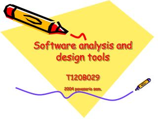 Software analysis and design tools T120B029 200 4  pavasario sem.