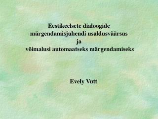 Eestikeelsete dialoogide  märgendamisjuhendi usaldusväärsus  ja