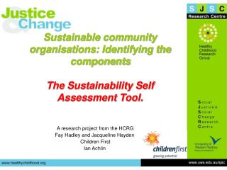 A research project from the HCRG  Fay Hadley and Jacqueline Hayden  Children First Ian Achlin