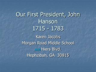 Our First President, John Hanson 1715 - 1783