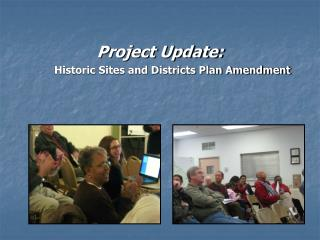 Project Update:         Historic Sites and Districts Plan Amendment