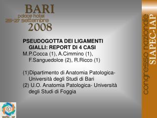 PSEUDOGOTTA DEI LIGAMENTI GIALLI: REPORT DI 4 CASI