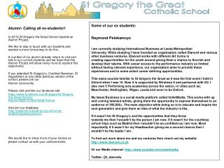Alumni- Calling all ex-students!! In 2012 St Gregory the Great School started an Alumni Project.
