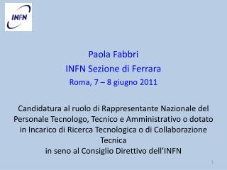 Paola Fabbri INFN Sezione di Ferrara Roma, 7 � 8 giugno 2011