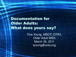 Documentation for  Older Adults:  What does yours say?