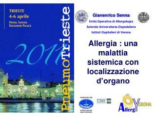 Gianenrico Senna Unità Operativa di Allergologia Azienda Universitaria-Ospedaliera