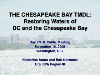 THE CHESAPEAKE BAY TMDL: Restoring Waters of  DC and the Chesapeake Bay