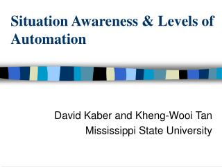 Situation Awareness & Levels of Automation