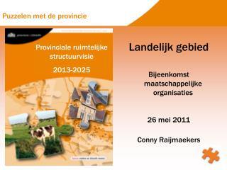 Landelijk gebied Bijeenkomst maatschappelijke organisaties 26 mei 2011 Conny Raijmaekers