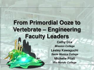 From Primordial Ooze to Vertebrate – Engineering Faculty Leaders