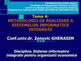 Disciplina  Sisteme informatice integrate  pentru organizatii economice