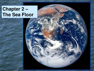 Chapter 2 – The Sea Floor