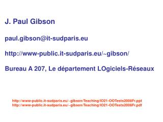 J. Paul Gibson  paul.gibson@it-sudparis.eu www-public.it-sudparis.eu/~gibson/