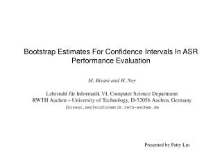 Bootstrap Estimates For Confidence Intervals In ASR Performance Evaluation