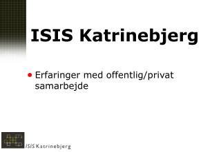 ISIS Katrinebjerg