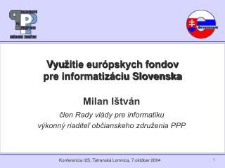 Vyu žitie európskych fondov pre informatizáciu Slovenska