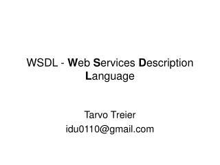 WSDL -  W eb  S ervices  D escription  L anguage